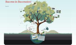 Success in Succession!!!