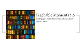 Teachable Moments 2.0
