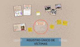 REGISTRO ÚNICO DE VÍCTIMAS