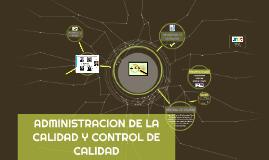 ADMINISTRACION DE LA CALIDAD Y CONTROL DE CALIDAD
