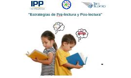 """Copy of """"Estrategias de pre-lectura y pos-lectura"""""""