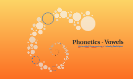 Phonetics - Vowels
