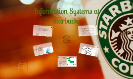 Copy of Information Systems at Starbucks
