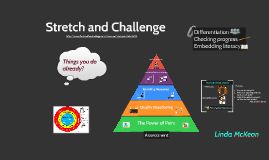 Stretch and Challenge