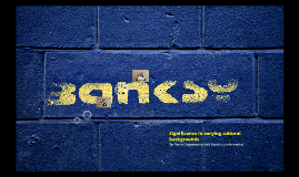 Banksy: Significance in Varying Cultural Backgrounds
