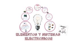 Copy of Copy of ELEMENTOS Y SISTEMAS ELECTRONICOS
