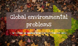 Copy of Global environmental problems
