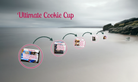 Ultimate Cookie Cup