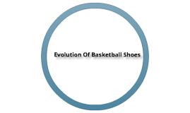 Evolution Of Baskeball Shoes