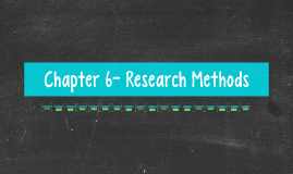 Chapter 6- Research Methods
