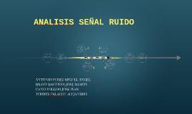 Copy of ANALISIS SEÑAL RUIDO