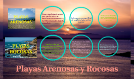 Copy of Playas arenosas y rocosas
