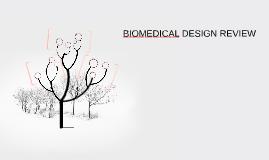 BIOMEDICAL DESIGN REVIEW