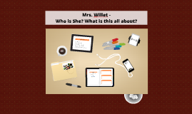 Ms. Willet - Who is She?