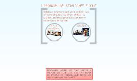 """Copy of I pronomi relativi """"che"""" e """"cui"""""""
