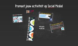 Promoot jouw acitiviteit op Social Media!