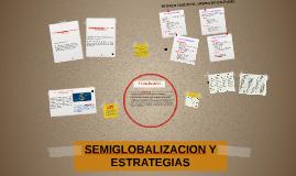 SEMIGLOBALIZACION Y ESTRATEGIAS