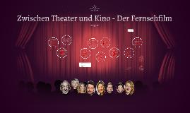 Zwischen Theater und Kino - Der Fernsehfilm