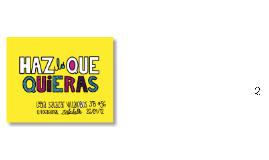 Copy of HAZ LO QUE QUIERAS
