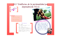Copy of Trastorno de la Personalidad por Dependencia