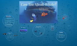 Do You Speak Whale?