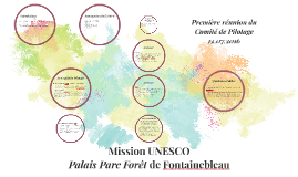 Mission forêt de Fontainebleau à l'UNESCO