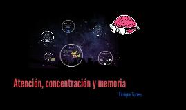 Atencion, Concentracion y memoria