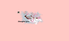 Shanghai girls.