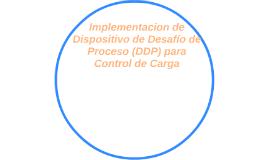 Implementacion de Dispositivo de Desafío de Proceso (DDP)