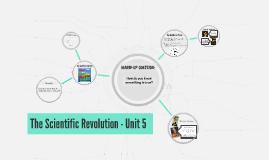 The Scientific Revolution - Unit 5