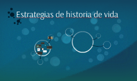 Estrategias de historia de vida