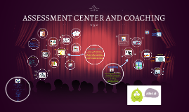 ASSESMENT CENTER AND COACHING