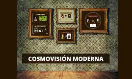 COSMOVISIÓN MODERNA