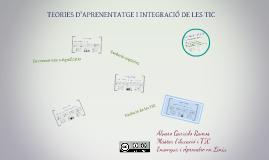Copy of Teories d'aprenentatge i integració de les TIC