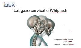 Copy of Latigazo cervical o Whiplash