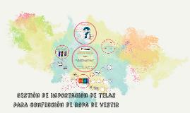 GESTIÓN DE IMPORTACIÓN DE TELAS PARA CONFECCIÓN DE ROPA DE V