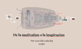 De la motivacion a la inspiracion