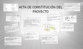 Copy of ACTA DE CONSTITUCIÓN DEL PROYECTO