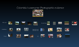 Colombia is awesome: Photographic evidence