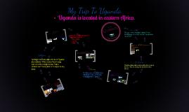 My trip to Uganda