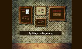 Copy of Le déluge du Saguenay