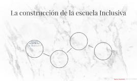La construcción de la escuela Inclusiva