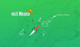 Copy of visit Mexico