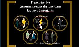 typologie des consommateurs du luxe dans les pays émergents
