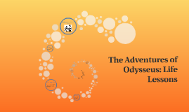 The Adventures of Odysseus: Life Lessons