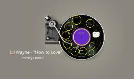 """Lil Wayne - """"How to Love"""""""