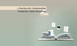 5 Practices for Orchestrating Productive Math Discussion
