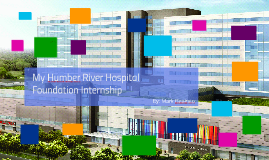 Humber River Hospital Foundation Intern Presentation