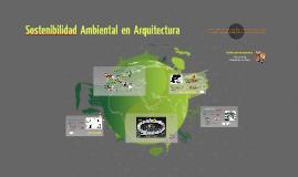 Sostenibilidad  Ambiental  en  Arquitectura
