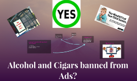 Cigars and Alcohol should be banned from Advertisements!